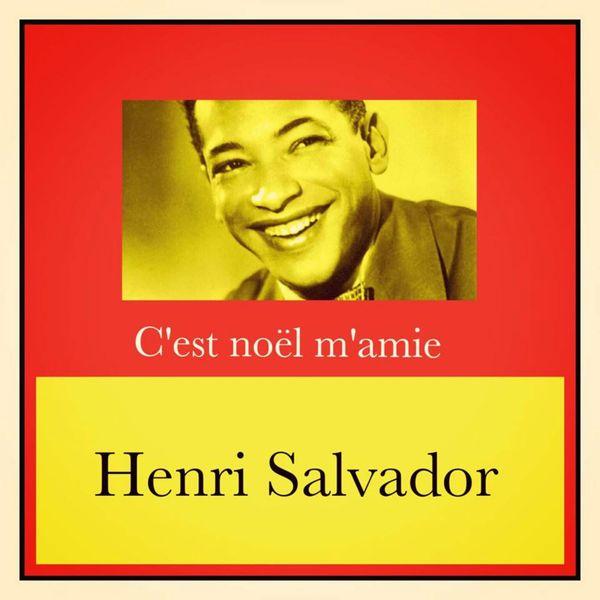 Henri Salvador - C'est noël m'amie