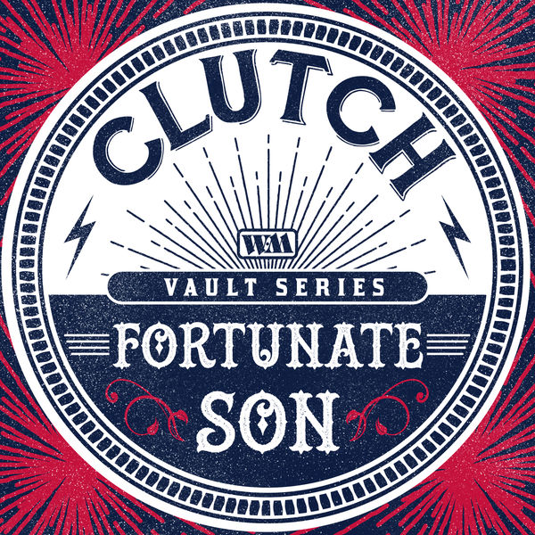 Clutch - Fortunate Son (Weathermaker Vault Series)