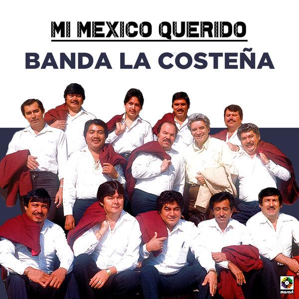 Banda La Costeña - Mi Mexico Querido