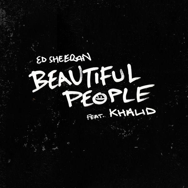 Ed Sheeran - Beautiful People (feat. Khalid)