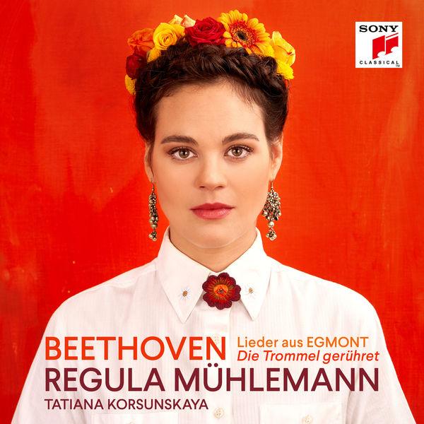 Regula Mühlemann - Egmont, Op. 84, No. 1: Die Trommel gerühret (Arr. for Soprano & Piano)