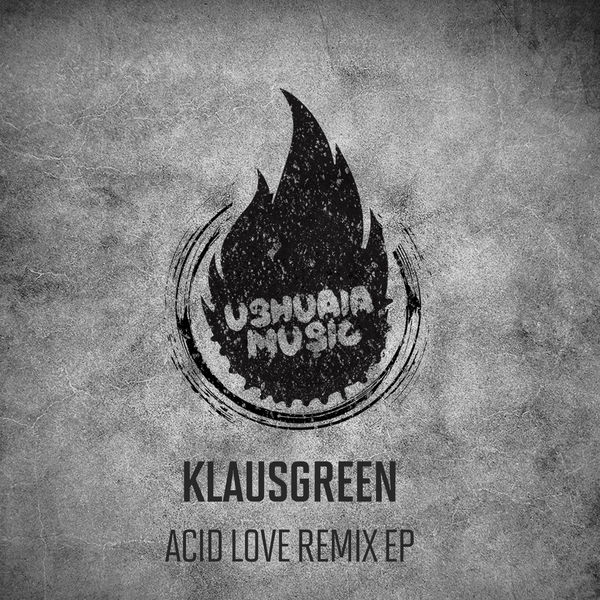 Klausgreen - Acid Love Remix EP