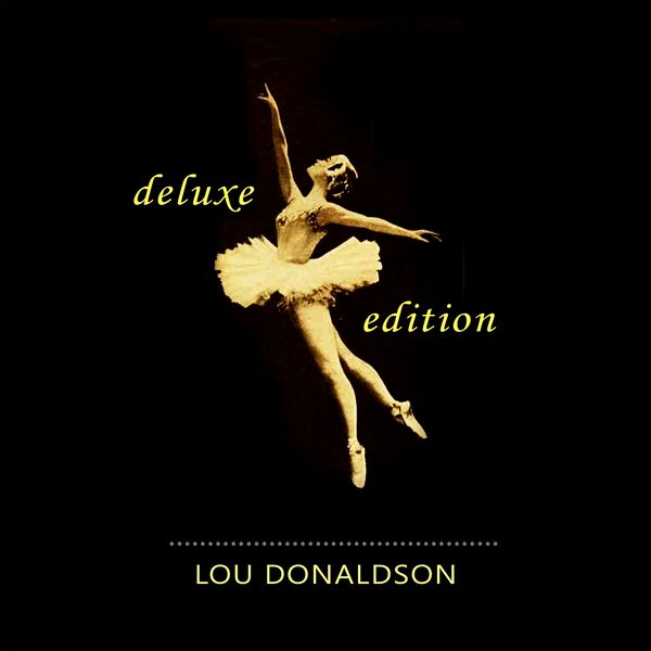 Lou Donaldson - Deluxe Edition