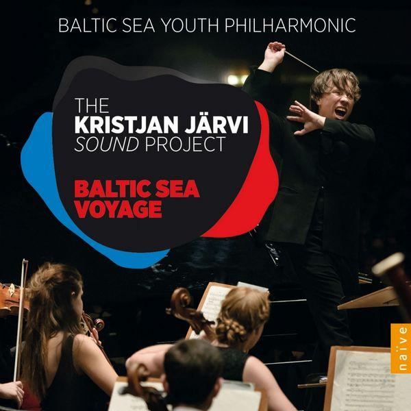 Baltic Sea Youth Philharmonic Orchestra, Kristjan Järvi|Kristjan Järvi Sound Project, III. Baltic Sea Voyage