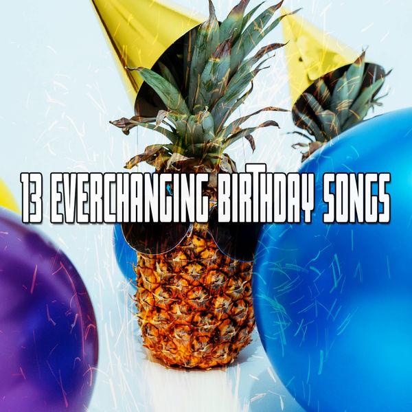 Happy Birthday - 13 Everchanging Birthday Songs