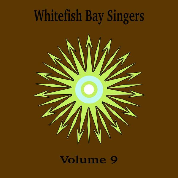 Whitefish Bay Singers - Whitefish Bay Singers, Vol. 9