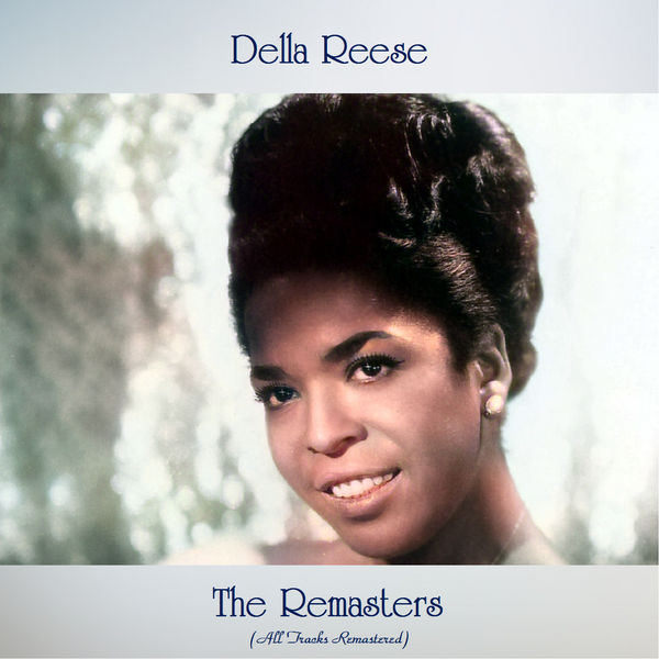 Della Reese The Remasters (All Tracks Remastered)