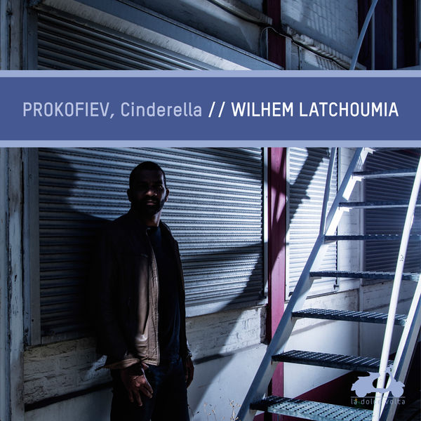 Wilhem Latchoumia - Prokofiev : Cinderella