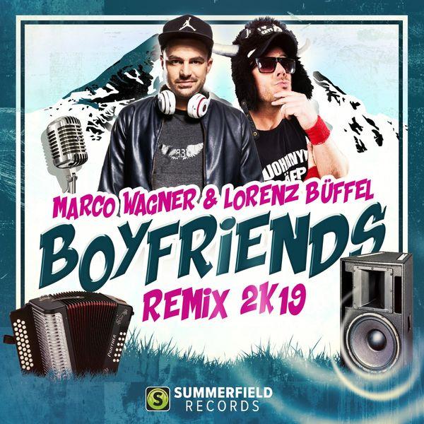 Marco Wagner - Boyfriends 2k19 Remix