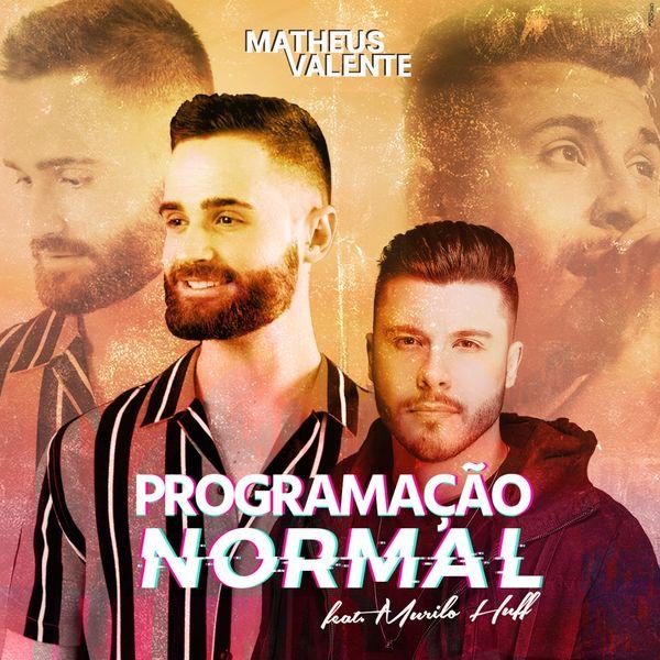Matheus Valente - Programação Normal (feat. Murilo Huff)