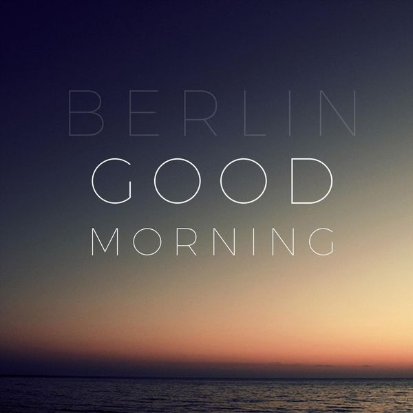 Berlin - Good Morning