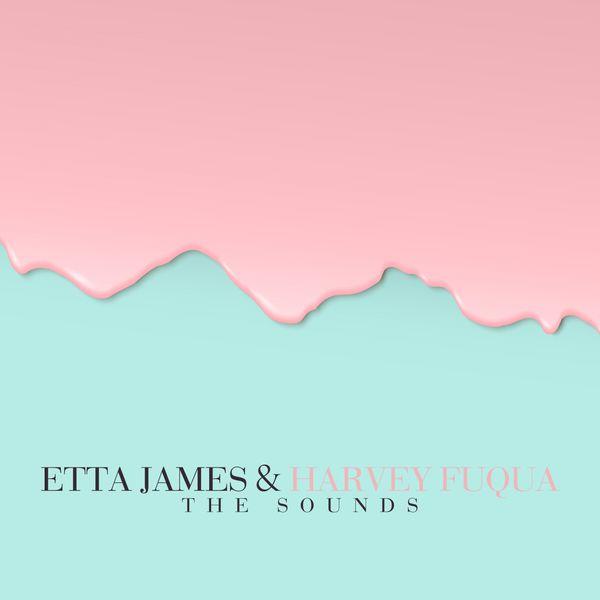 Etta James, Harvey Fuqua - The Sounds Etta James & Harvey Fuqua