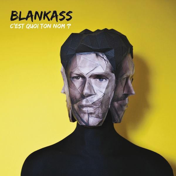 Blankass - C'est quoi ton nom ?