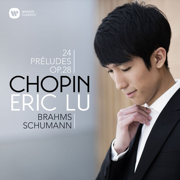 Eric Lu - Chopin: 24 Préludes - Brahms: Intermezzo, Op. 117 No. 1 - Schumann: Ghost Variations - Brahms: 3 Intermezzi, Op. 117: No. 1 in E-Flat Major