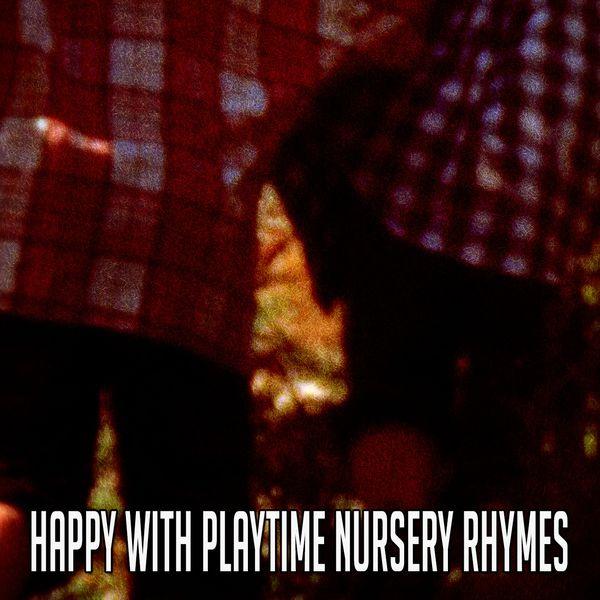 Canciones Para Niños - Happy with Playtime Nursery Rhymes