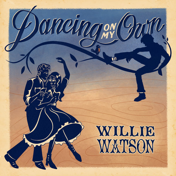 Willie Watson - Dancing On My Own