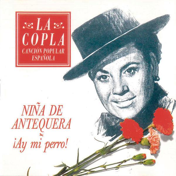 Nina de Antequera - ¡Ay, Mi Perro! (Remasterizado)