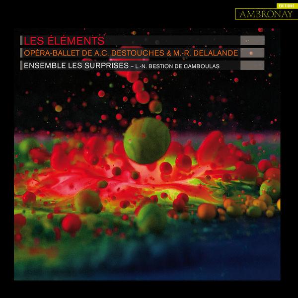 Ensemble Les Surprises - Destouches & Delalande: Les Éléments, S.153