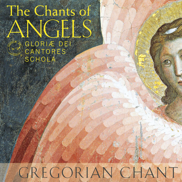 Gloriæ Dei Cantores - The Chants of Angels
