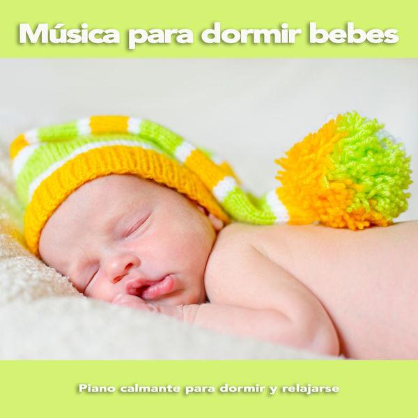 Canciones de cuna para bebés - Música para dormir bebes: Piano calmante para dormir y relajarse