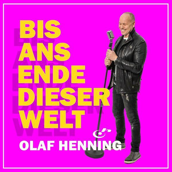 Olaf Henning - Bis ans Ende dieser Welt