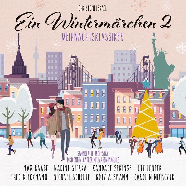 Christoph Israel - Ein Wintermärchen 2 - Weihnachtsklassiker