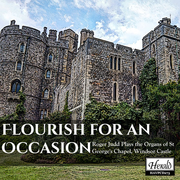 Roger Judd - Flourish for an Occasion: Roger Judd Plays the Organ of St George's Chapel, Windsor Castle
