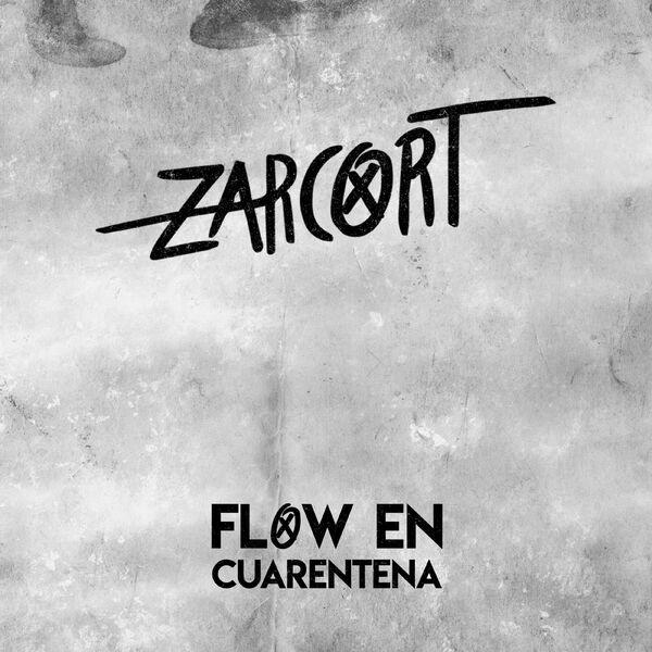 Zarcort - Flow en Cuarentena