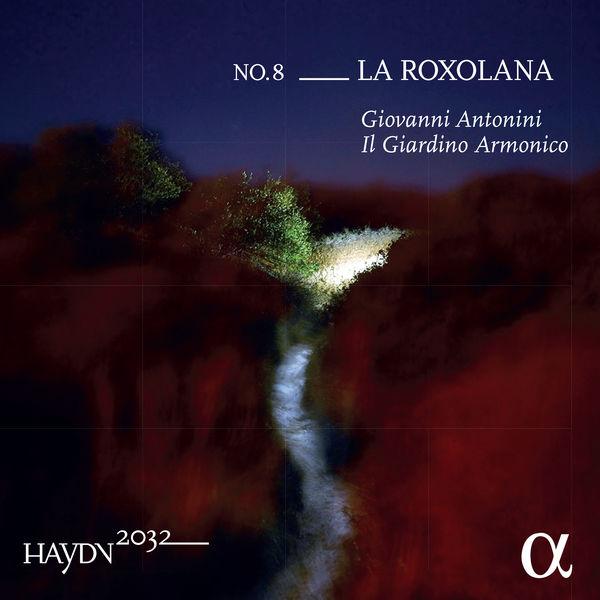 Giovanni Antonini - Haydn 2032, Vol. 8 : La Roxolana