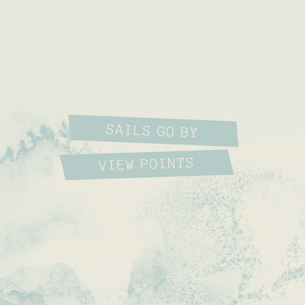 View Points - Sails Go By