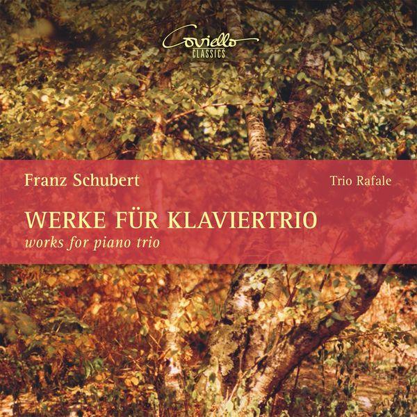 Trio Rafale - Schubert: Works for Piano Trio