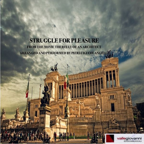 Pierluigi Colangelo - Struggle for pleasure (From the movie: The Belly of an architect)