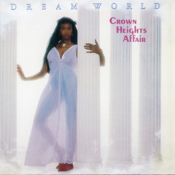 Crown Heights Affair - Dream World (Expanded Version)