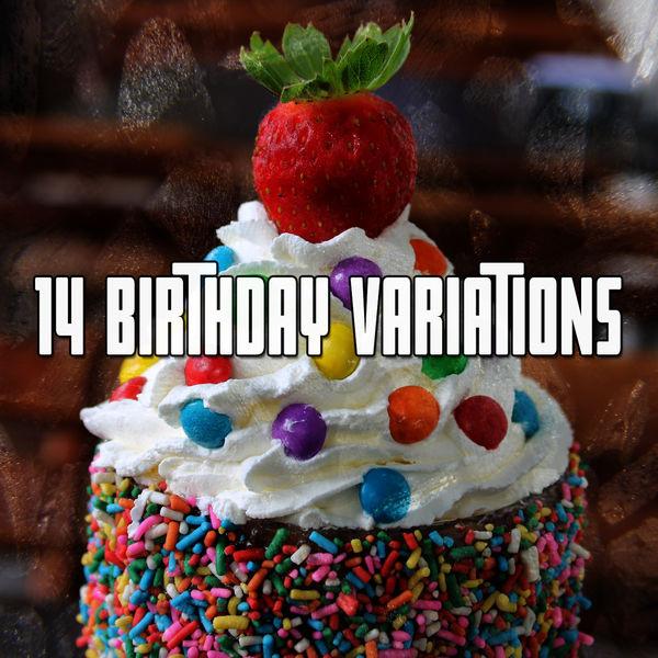 Happy Birthday - 14 Birthday Variations