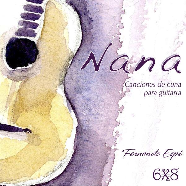 Fernando Espi - Nana. Canciones de Cuna para Guitarra (Lullabies for Guitar)