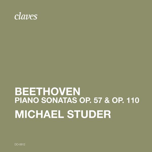 Michael Studer - Beethoven Piano Sonatas Op. 57 & Op. 110