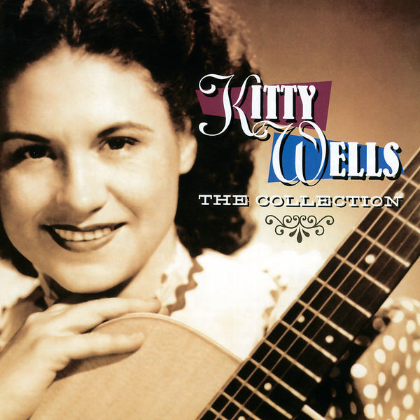 Kitty Wells - The Collection