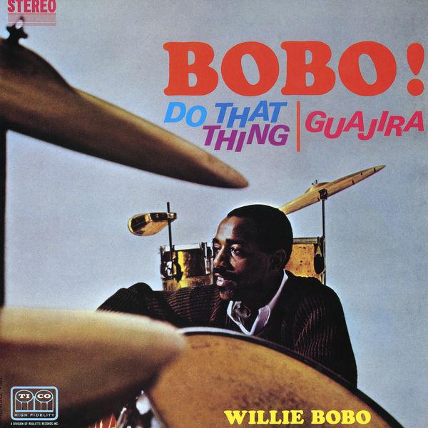 Willie Bobo - Bobo! Do That Thing