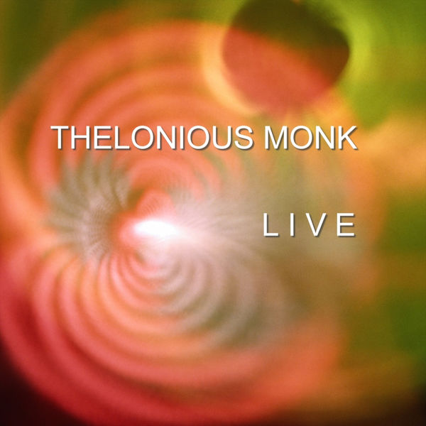 Thelonious Monk - Live