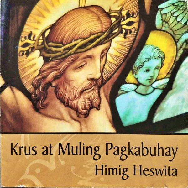 Himig Heswita - Krus At Muling Pagkabuhay (Himig Heswita)