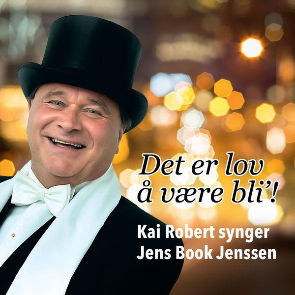 Kai Robert Johansen - Det er lov å være bli'! (Kai Robert synger Jens Book Jenssen)