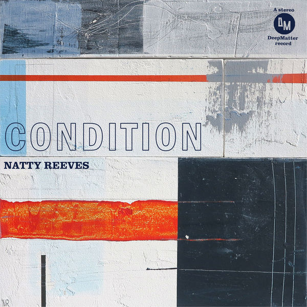 Natty Reeves - Condition