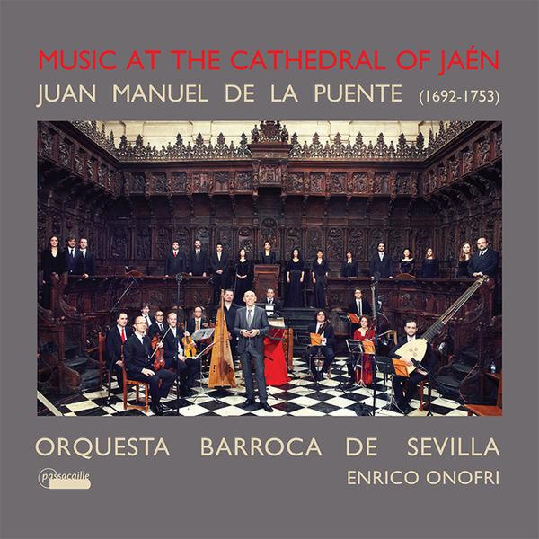 Orquesta Barroca de Sevilla - Juan Manuel de la Puente: Music at the Cathedral of Jaén