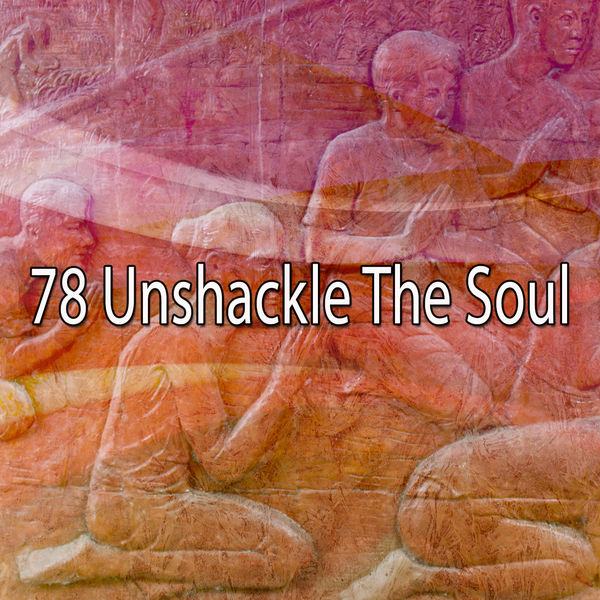 Yoga Workout Music - 78 Unshackle the Soul