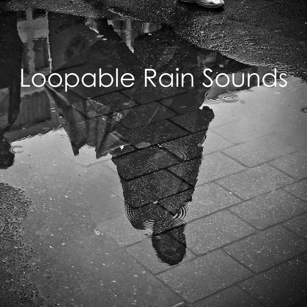 Album 10 Loopable Rain Sounds - A Sleep Aid, Meditation