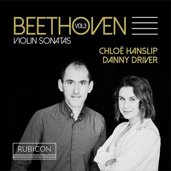 Chloë Hanslip - Beethoven: Violin Sonatas, Vol. 3