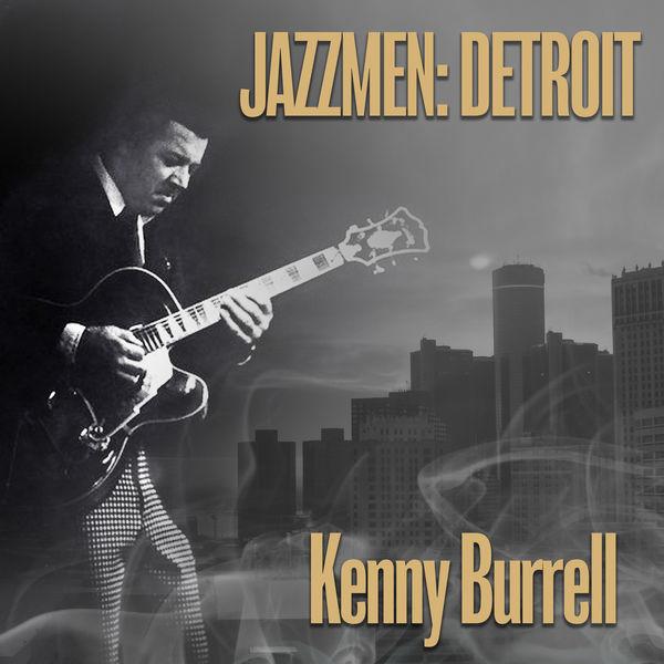Kenny Burrell - Jazzmen: Detroit