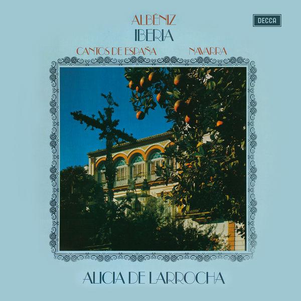 Alicia de Larrocha - Albéniz: Iberia; Navarra; Cantos de España