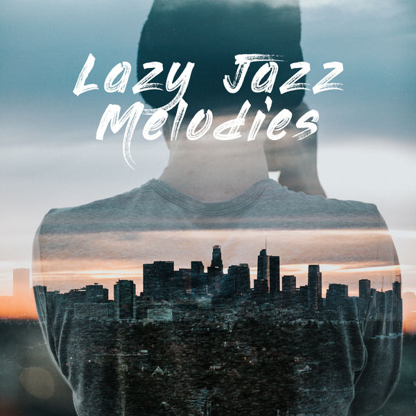 Relaxing Instrumental Jazz Ensemble - Lazy Jazz Melodies - Slow Jazz Songs, Perfect for Chillout, Short Naps and Rest