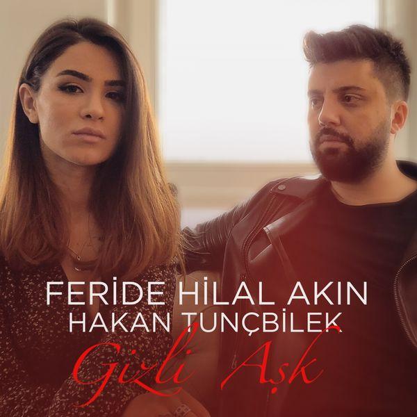 Album Gizli Ask Feat Hakan Tuncbilek Feride Hilal Akin Qobuz Download And Streaming In High Quality